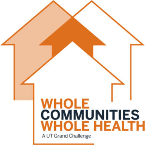 "Logo with house outline with ""Whole Communities Whole Health A UT Grand Challenge"" text"